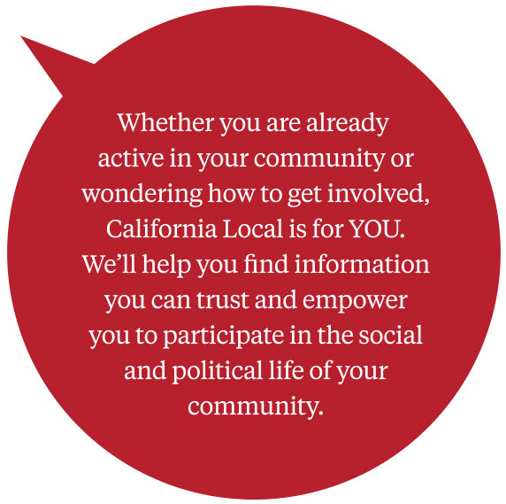 A speech bubble which explains how California Local empowers you with information about your community.